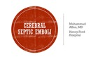 Cerebral Septic Emboli by Muhammad Affan