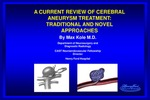 A Current Review of Cerebral Aneurysm Treatment: Traditional and Novel Approaches