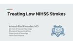 Treating Low NIHSS Strokes by Ahmad R. Ramadan