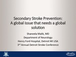 Secondary Stroke Prevention: A Global Issue That Needs a Global Solution by Shaneela Malik