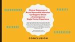 Clinical Outcomes of Acute Myocardial Infarction Cardiogenic Shock: A Contemporary Single Center Experience