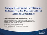 Unique Risk Factors for Thiamine Deficiency in ED Patients without Alcohol Dependence by Jad Dandashi, Kaleem Chaudhry, Sam Tirgari, Daniel Hrabec, Abraham Markin, Jacob Ross, John France, JoAnn Rammal, and Joseph B. Miller MD