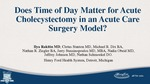 Does Time of Day Matter for Acute Cholecystectomy in an Acute Care Surgery Model?