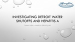 Investigating Detroit Water Shutoffs and Hepatitis A