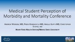 Medical Student Perception of Morbidity and Mortality Conference by Andrew Worden, Pridvi Kandagatla, Arielle H Gupta, and Christopher Steffes