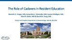 The Role of Cadavers in Resident Education