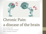 Chronic pain: a disease of the brain by Vanessa Patel