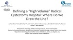 "Defining a ""High Volume"" Radical Cystectomy Hospital: Where Do We Draw the Line?"