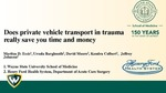 Does private vehicle transport in trauma really save you time and money? by Maritza D. Essis, Ursula Barghouth, David Moore, Kendra Colbert, and Jeffrey Johnson