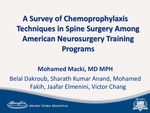 A Survey of Chemoprophylaxis Techniques in Spine Surgery Among American Neurosurgery Training Programs